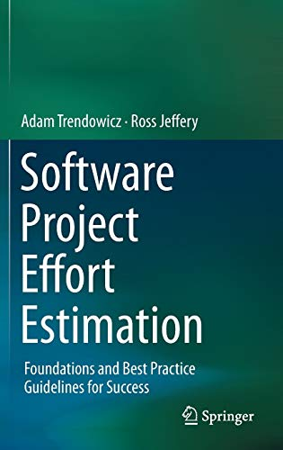 9783319036281: Software Project Effort Estimation: Foundations and Best Practice Guidelines for Success