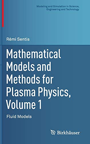 9783319038032: Mathematical Models and Methods for Plasma Physics, Volume 1: Fluid Models (Modeling and Simulation in Science, Engineering and Technology)