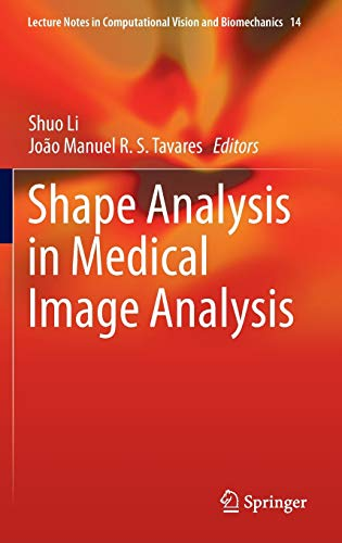 9783319038124: Shape Analysis in Medical Image Analysis (Lecture Notes in Computational Vision and Biomechanics)