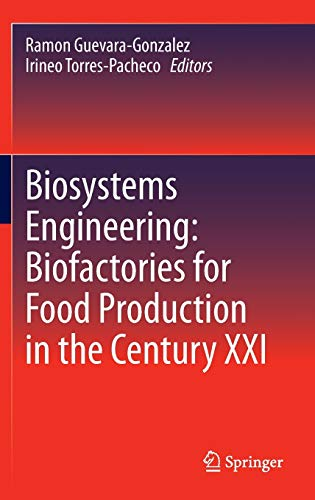 9783319038797: Biosystems Engineering: Biofactories for Food Production in the Century XXI (Advances in Biochemical Engineering & Biotechnology (Hardcover))