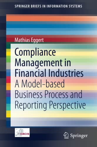 9783319039121: Compliance Management in Financial Industries: A Model-based Business Process and Reporting Perspective (SpringerBriefs in Information Systems)