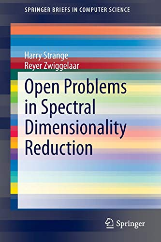 9783319039428: Open Problems in Spectral Dimensionality Reduction (SpringerBriefs in Computer Science)
