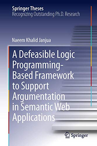 9783319039480: A Defeasible Logic Programming-Based Framework to Support Argumentation in Semantic Web Applications (Springer Theses)