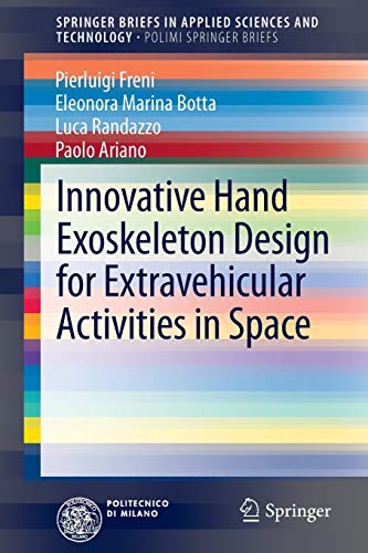 Innovative Hand Exoskeleton Design for Extravehicular Activities in Space: Paolo Ariano