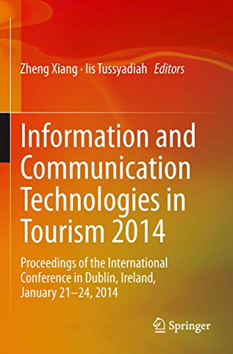9783319039725: Information and Communication Technologies in Tourism 2014: Proceedings of the International Conference in Dublin, Ireland, January 21-24, 2014