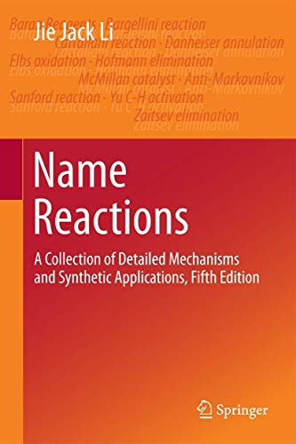 9783319039787: Name Reactions: A Collection of Detailed Mechanisms and Synthetic Applications Fifth Edition