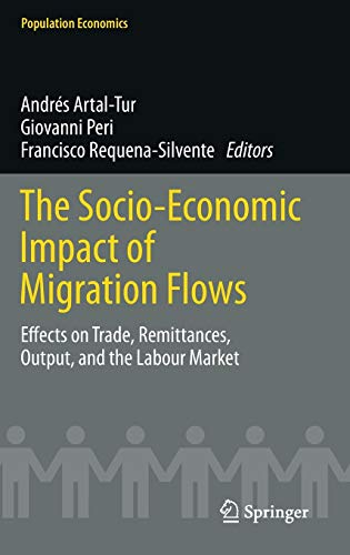The Socio-Economic Impact of Migration Flows: Effects on Trade, Remittances, Output, and the Labour...