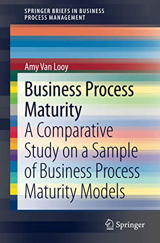 9783319042015: Business Process Maturity: A Comparative Study on a Sample of Business Process Maturity Models (SpringerBriefs in Business Process Management)