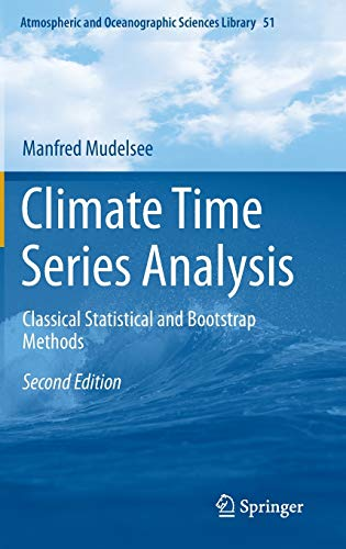 9783319044491: Climate Time Series Analysis: Classical Statistical and Bootstrap Methods (Atmospheric and Oceanographic Sciences Library)