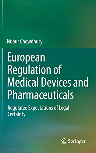 9783319045931: European Regulation of Medical Devices and Pharmaceuticals: Regulatee Expectations of Legal Certainty