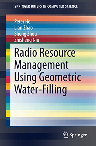 9783319046358: Radio Resource Management Using Geometric Water-Filling (SpringerBriefs in Computer Science)
