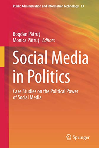 9783319046655: Social Media in Politics: Case Studies on the Political Power of Social Media (Public Administration and Information Technology)