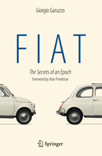 9783319047829: Fiat, I Segreti Di Un'epoca: The Secrets of an Epoch