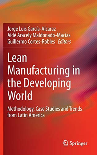 Lean Manufacturing in the Developing World: Methodology,: García, Jorge Luis