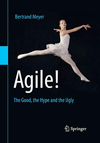 9783319051543: Agile!: The Good, the Hype and the Ugly