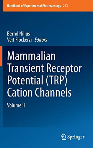 Mammalian Transient Receptor Potential (TRP) Cation Channels: Volume II (Handbook of Experimental ...