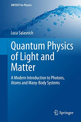 9783319051789: Quantum Physics of Light and Matter: A Modern Introduction to Photons, Atoms and Many-Body Systems (UNITEXT for Physics)