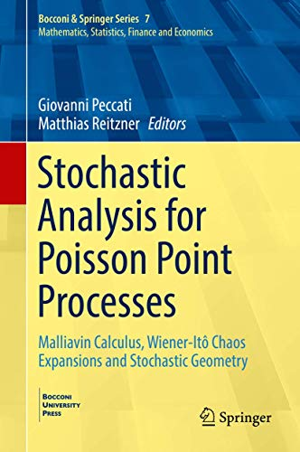 9783319052328: Stochastic Analysis for Poisson Point Processes: Malliavin Calculus, Wiener-Itô Chaos Expansions and Stochastic Geometry (Bocconi & Springer Series)