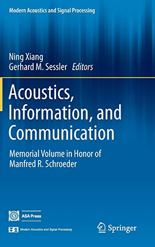 Acoustics, Information, and Communication: Ning Xiang