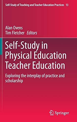 Self-Study in Physical Education Teacher Education. Exploring: Ovens, Alan; Fletcher,