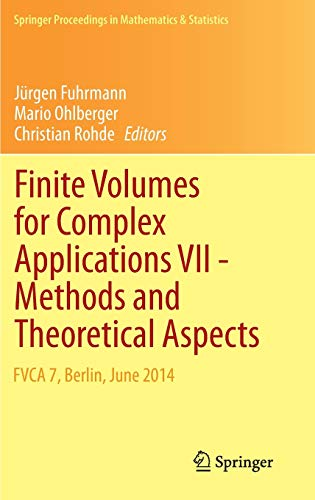 9783319056838: Finite Volumes for Complex Applications VII-Methods and Theoretical Aspects (Springer Proceedings in Mathematics & Statistics)
