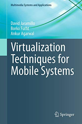 Virtualization Techniques for Mobile Systems.: Jaramillo, David et al.: