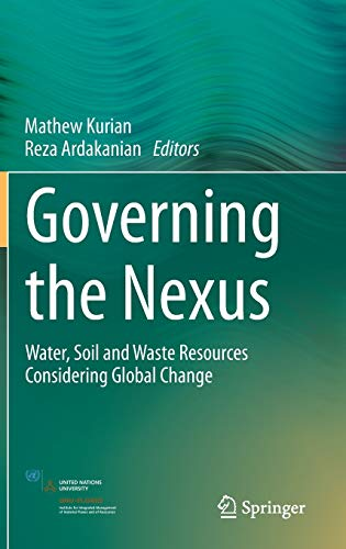 9783319057460: Governing the Nexus: Water, Soil and Waste Resources Considering Global Change
