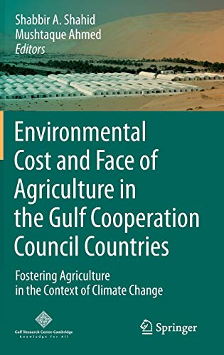 9783319057675: Environmental Cost and Face of Agriculture in the Gulf Cooperation Council Countries: Fostering Agriculture in the Context of Climate Change