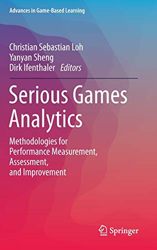 9783319058337: Serious Games Analytics: Methodologies for Performance Measurement, Assessment, and Improvement (Advances in Game-Based Learning)