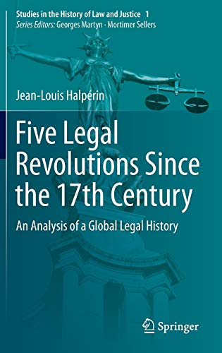 9783319058870: Five Legal Revolutions Since the 17th Century: An Analysis of a Global Legal History (Studies in the History of Law and Justice)