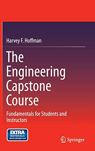 9783319058962: The Engineering Capstone Course: Fundamentals for Students and Instructors