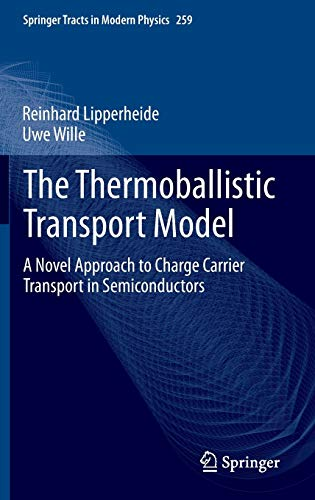 The Thermoballistic Transport Model: A Novel Approach to Charge Carrier Transport in Semiconductors...