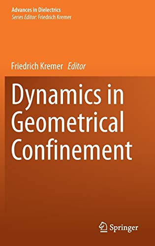 Dynamics in Geometrical Confinement (Advances in Dielectrics): Springer