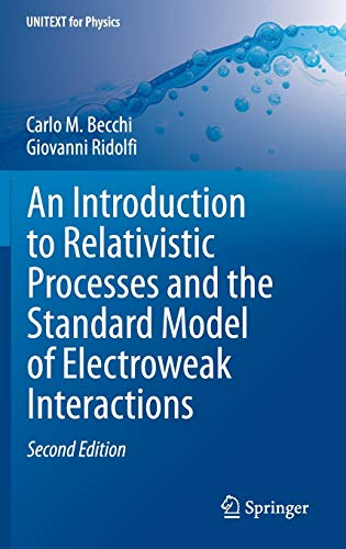 9783319061290: An Introduction to Relativistic Processes and the Standard Model of Electroweak Interactions (UNITEXT for Physics)