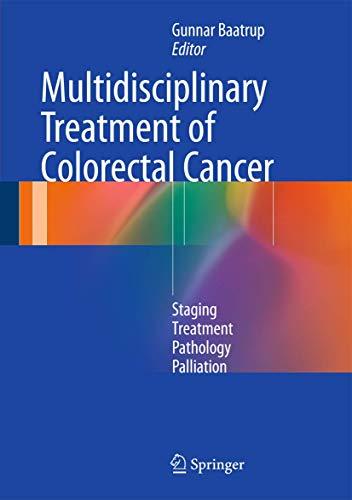 9783319061412: Multidisciplinary Treatment of Colorectal Cancer: Staging – Treatment – Pathology – Palliation
