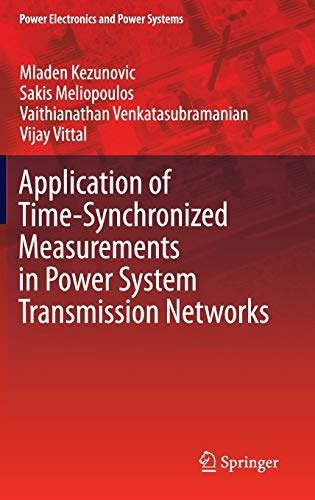 Application of Time-Synchronized Measurements in Power System Transmission Networks (Power ...