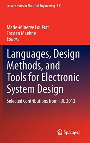 Languages, Design Methods, and Tools for Electronic System Design: Selected Contributions from FDL ...