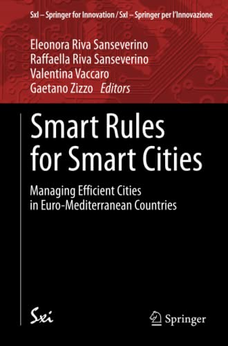 9783319064215: Smart Rules for Smart Cities: Managing Efficient Cities in Euro-Mediterranean Countries (SxI - Springer for Innovation / SxI - Springer per l'Innovazione)
