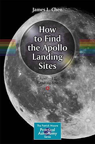9783319064550: How to Find the Apollo Landing Sites (The Patrick Moore Practical Astronomy Series)