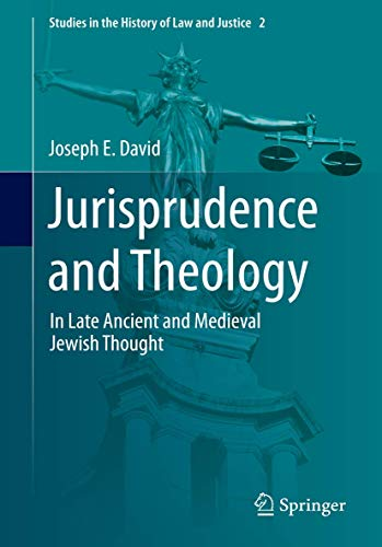Jurisprudence and Theology in Medieval Jewish Thought
