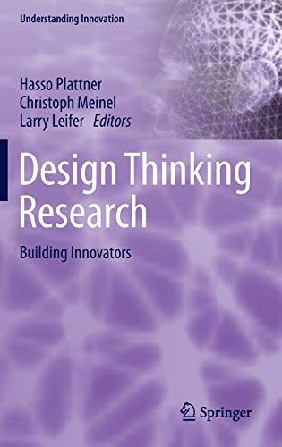 9783319068220: Design Thinking Research: Building Innovators (Understanding Innovation)