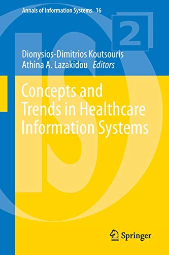Concepts and Trends in Healthcare Information Systems (Annals of Information Systems): Springer