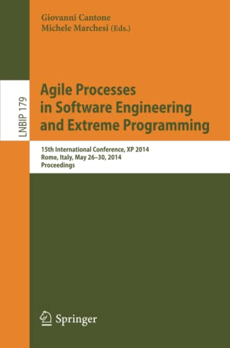 9783319068619: Agile Processes in Software Engineering and Extreme Programming: 15th International Conference, XP 2014, Rome, Italy, May 26-30, 2014, Proceedings (Lecture Notes in Business Information Processing)