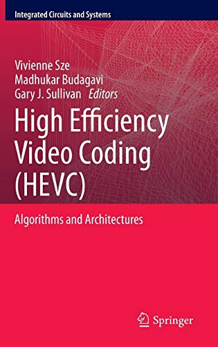 9783319068947: High Efficiency Video Coding (Hevc): Algorithms and Architectures (Integrated Circuits and Systems)