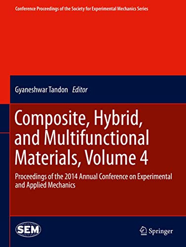 9783319069913: Composite, Hybrid, and Multifunctional Materials, Volume 4: Proceedings of the 2014 Annual Conference on Experimental and Applied Mechanics ... Society for Experimental Mechanics Series)