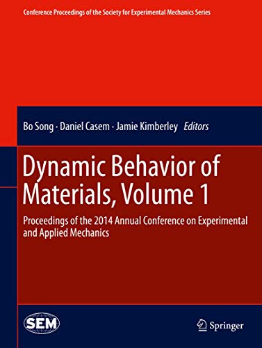 Dynamic Behavior of Materials, Volume 1: Proceedings of the 2014 Annual Conference on Experimental ...