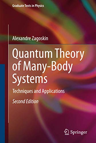 Quantum Theory of Many-Body Systems: Techniques and Applications (Graduate Texts in Physics): ...