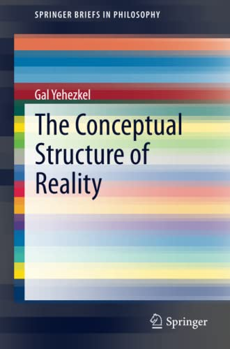 9783319071848: The Conceptual Structure of Reality (SpringerBriefs in Philosophy)