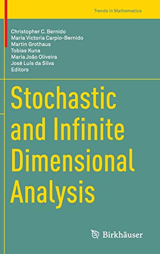 Stochastic and Infinite Dimensional Analysis (Trends in: Christopher Bernido, Maria