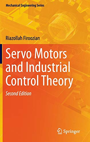 9783319072746: Servo Motors and Industrial Control Theory (Mechanical Engineering Series)